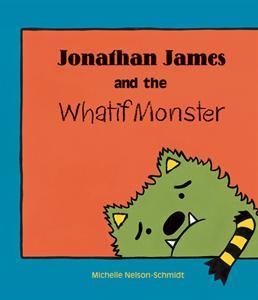 0002493_jonathan_james_and_the_whatif_monster_300